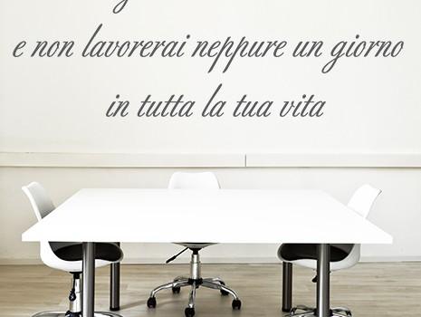 adesivi-murali_Il-lavoro-che-ami_grande